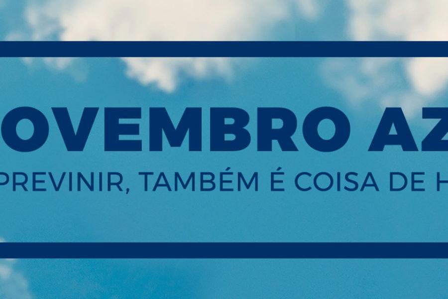 NOVEMBRO AZUL – PREVENIR-SE TAMBÉM É COISA DE HOMEM